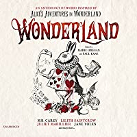 Wonderland: An Anthology of Works Inspired by Alice's Adventures in Wonderland