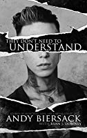 They Don't Need to Understand: Stories of Hope, Fear, Family, Life, and Never Giving in