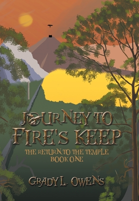 Journey to Fire's Keep (The Return to the Temple, #1)