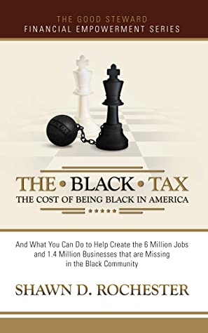 The Black Tax: The Cost of Being Black in America
