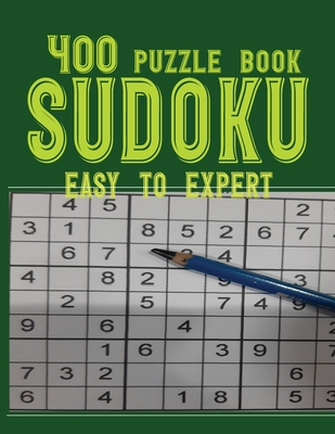 Sudoku Puzzle Book Easy to Expert: 400 Sudoku Puzzles Book Large Print with Solution Including 4x4's, 9x9's All Ages Brain Challenge for Adults / Seniors and Kids 8+