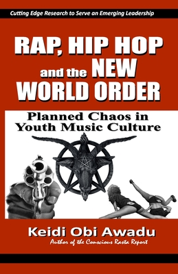Rap, Hip Hop & the New World Order: Planned Chaos in Youth Music Culture