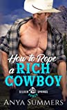 How to Rope a Rich Cowboy (Silver Springs Ranch Book 2)