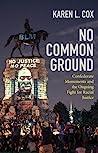 No Common Ground by Karen L. Cox