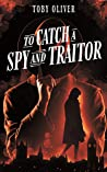 To Catch A Spy And Traitor