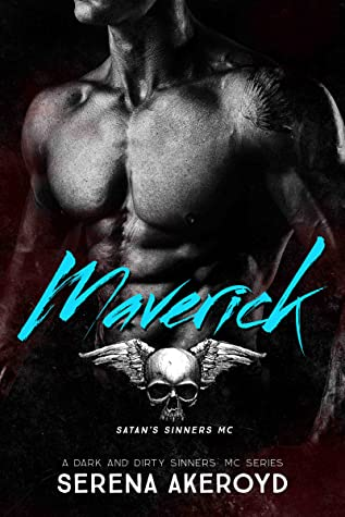 Maverick (Dark and Dirty Sinners' MC Series, #6)