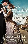 A Bride's Choice in Central City by Diana Lesire Brandmeyer