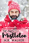 Tic-Tac-Mistletoe by N.R. Walker