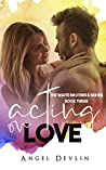 Acting on Love (Waite Brothers, #3)