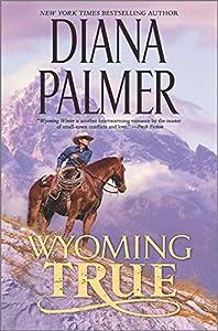 Wyoming True (Wyoming Men, #10)