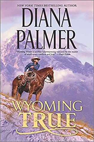 Wyoming True by Diana Palmer