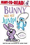 Bunny Will Not Jump!