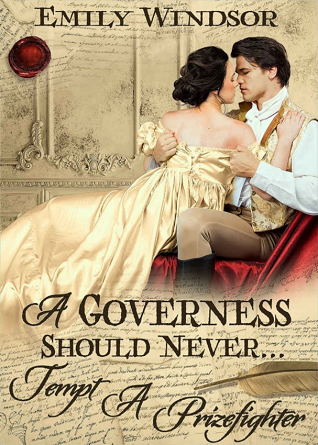 A Governess Should Never... Tempt a Prizefighter by Emily Windsor