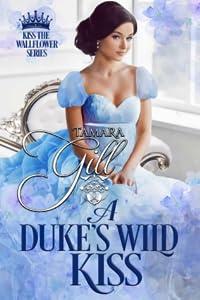 A Duke's Wild Kiss (Kiss the Wallflower, #5)