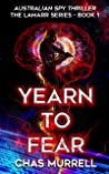 Yearn to Fear: Australian Spy Thriller (The Lamarr Series Book 1)