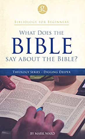 Bibliology for Beginners: What Does the Bible Say about the Bible?