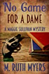 No Game For a Dame (Maggie Sullivan Mystery #1)
