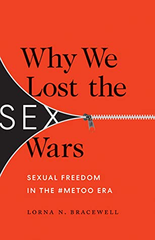 Why We Lost the Sex Wars: Sexual Freedom in the #MeToo Era