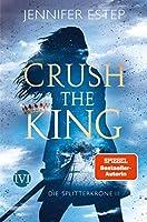 Crush the King (Die Splitterkrone, #3)