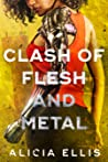 Clash of Flesh and Metal (Flesh and Metal #2)