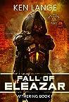 Fall of Eleazar (Nine Realms Saga: Withering, #1)