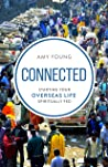 Connected: Starting Your Overseas Life Spiritually Fed