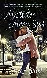 Mistletoe Movie Star