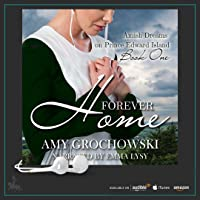Forever Home (Amish of Prince Edward Island, #1)
