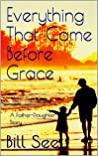 Everything That Came Before Grace