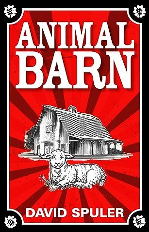 Animal Barn: A Cautionary Tail