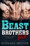 Beast Brothers Wild (Beast Brothers, #5)