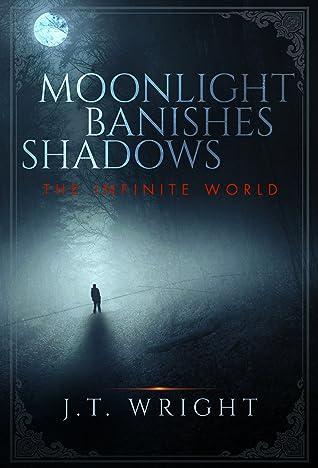 Moonlight Banishes Shadows