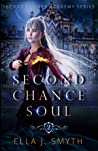 Second Chance Soul (Second Chance Academy, #2)