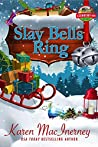 Slay Bells Ring (#6.5 Dewberry Farms)