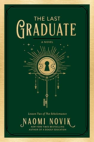 Picture of the cover for The Last Graduate by Naomi Novik