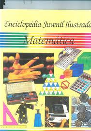 Matemática (Enciclopédia Juvenil Ilustrada, #7)