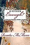 Is Esteem Enough? : A Pride and Prejudice Variation Novella