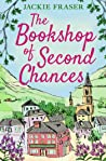 The Bookshop of Second Chances: The most uplifting story of fresh starts and new beginnings you'll read this Winter!
