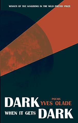 Dark When it Gets Dark