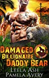 Damaged Billionaire Daddy Bear: A Paranormal Romance