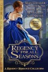 Regency for All Seasons: A Regency Romance Collection