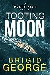 Tooting Moon (Dusty Kent #5)