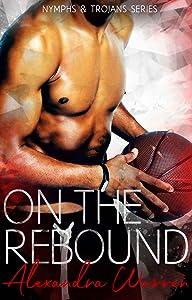 On The Rebound (Nymphs & Trojans #3)