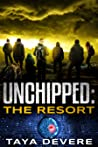 Unchipped: The Resort (Unchipped, #5)