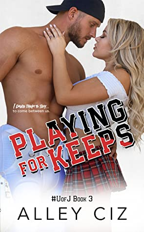 Playing for Keeps (#UofJ, #3)