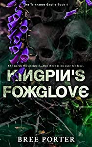 Kingpin's Foxglove (The Tarkhanov Empire, #1)