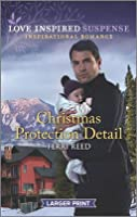 Christmas Protection Detail (Love Inspired Suspense)