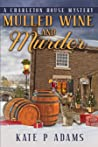 Mulled Wine and Murder (A Charleton House Mystery, #5)