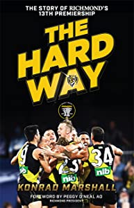 The Hard Way: The Story of Richmond's 13th Premiership
