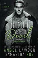 Touched By The Devil (Boys of Preston Prep #3)